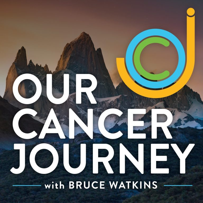 #009 – From Caregiver, to Surviving Cancer, to Patient Support Advocate Part 1 – Joe Bullock